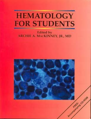 Hematology for Students - Mackinney, Archie A (Editor)