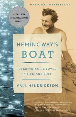 Hemingway's Boat: Everything He Loved in Life, and Lost - Hendrickson, Paul