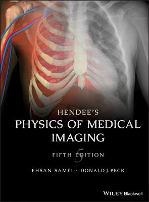 Hendee's Physics of Medical Imaging - Samei, Ehsan, and Peck, Donald J.