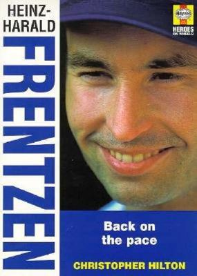 Heniz - Harold Frentzen: Fast Road to Success: Back on the Pace - Hilton, Christopher, and Hilton, C