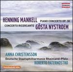 Henning Mankell: Piano Concerto; G�sta Nystroem: Concerto Ricercante