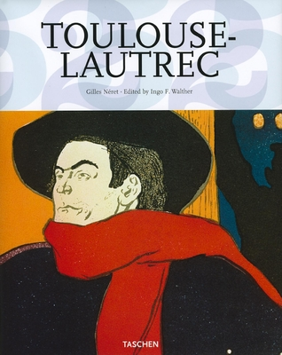 Henri de Toulouse-Lautrec 1864-1901 - Neret, Gilles, and Walther, Ingo F (Editor)