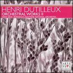 Henri Dutilleux: Orchestral Works 2