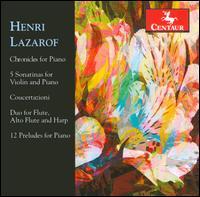 Henri Lazarof: Chronicles; 5 Sonatinas; Concertazioni; Duo; 12 Preludes - Christiane Edinger (violin); Garrick Ohlsson (piano); Klaus Hellwig (piano); Laurene Beaufills-Fostner (harp);...