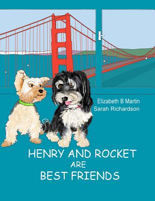 Henry and Rocket Are Best Friends - Martin, Elizabeth B
