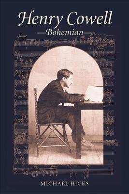 Henry Cowell, Bohemian - Hicks, Michael