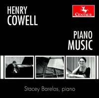 Henry Cowell: Piano Music - Stacey Barelos (piano)