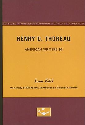 Henry D. Thoreau - Edel, Leon