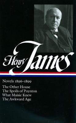 Henry James: Novels 1896-1899 - James, Henry, Jr., and Jehlen, Myra (Editor)