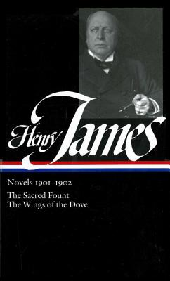 Henry James: Novels 1901-1902 (Loa #162): The Sacred Fount / The Wings of the Dove - James, Henry, and Bersani, Leo (Editor)