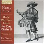 Henry Purcell: Royal Welcome Songs for King Charles II, Vol. 3