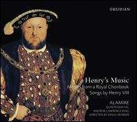 Henry's Music: Motets from a Royal Choirbook - Alamire; Andrew Lawrence-King (harp); Clare Wilkinson (mezzo-soprano); QuintEssential Sackbut & Cornett Ensemble;...