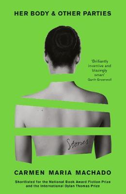 Her Body And Other Parties - Machado, Carmen Maria