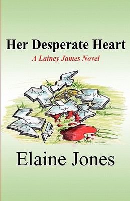 Her Desperate Heart: A Lainey James Novel - Jones, Elaine