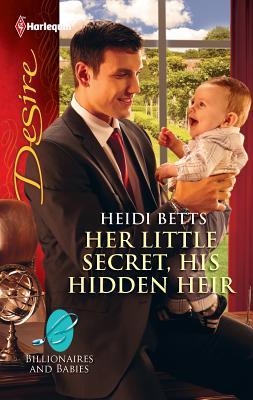Her Little Secret, His Hidden Heir - Betts, Heidi