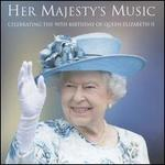 Her Majesty's Music: Celebrating The 90th Birthday of Queen Elizabeth II