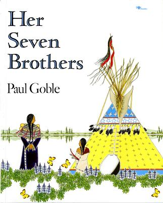 Her Seven Brothers - Goble, Paul