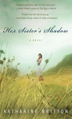 Her Sister's Shadow - Britton, Katharine