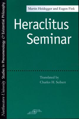 Heraclitus Seminar - Heidegger, Martin