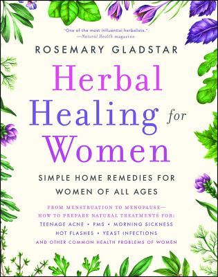 Herbal Healing for Women - Gladstar, Rosemary
