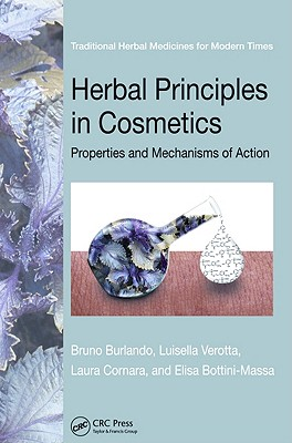 Herbal Principles in Cosmetics: Properties and Mechanisms of Action - Burlando, Bruno, and Verotta, Luisella, and Cornara, Laura