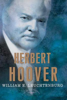 Herbert Hoover - Leuchtenburg, William E, and Schlesinger, Arthur M (Editor), and Wilentz, Sean (Editor)
