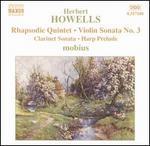 Herbert Howells: Rhapsodie Quintet; Violin Sonata No. 3; Clarinet Sonata; Harp Prelude