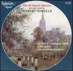 Herbert Howells: The St. Paul's Service and Other Music - Christopher Dearnley (organ); St. Paul's Cathedral Choir, London (choir, chorus); John Scott (conductor)