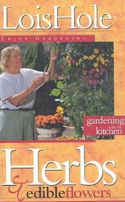 Herbs and Edible Flowers - Hole, Lois