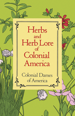 Herbs and Herb Lore of Colonial America - Colonial Dames of America