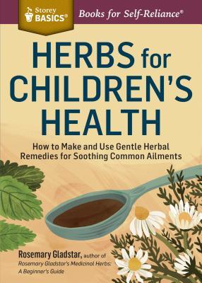 Herbs for Children's Health - Gladstar, Rosemary