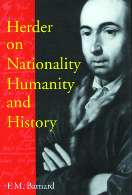 Herder on Nationality, Humanity, and History - Barnard, F M
