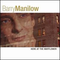 Here at the Mayflower - Barry Manilow
