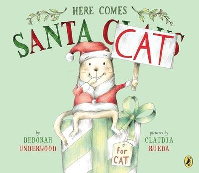 Here Comes Santa Cat - Underwood, Deborah