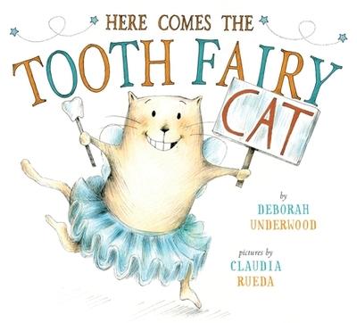 Here Comes the Tooth Fairy Cat - Underwood, Deborah