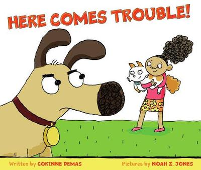 Here Comes Trouble! - Demas, Corinne