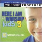 Here I Am to Worship for Kids, Vol. 3