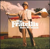 Here We Stand - The Fratellis