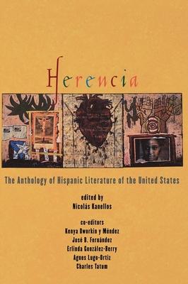 Herencia: The Anthology of Hispanic Literature of the United States - Dworkin y Mendez, Kenya, and Balestra, Alejandra, and Kanellos, Nicolas (Editor)