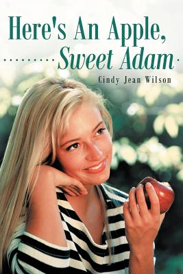 Here's an Apple, Sweet Adam - Wilson, Cindy Jean