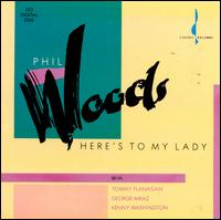 Here's to My Lady - Phil Woods