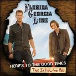 Here's to the Good Times...This Is How We Roll [LP]