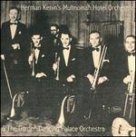 Herman Kenin's Multnomah Hotel Orchestra & the Garden Dancing Palace Orchestra