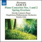 Hermann Goetz: Piano Concertos Nos. 1 & 2; Spring Overture