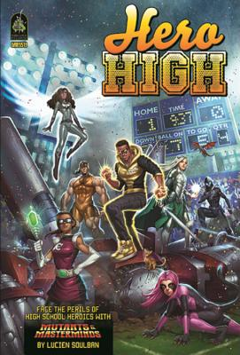 Hero High, Revised Edition: A Mutants & Masterminds Sourcebook - Soulban, Lucien, and McGlothlin, Christopher, and Leitheusser, Jon