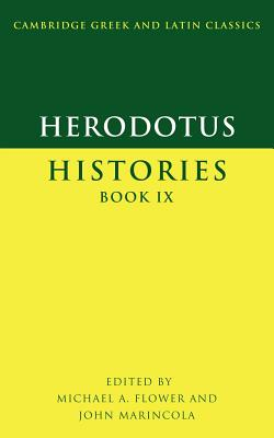 Herodotus: Histories Book IX - Herodotus, and Flower, Michael A. (Editor), and Marincola, John (Editor)