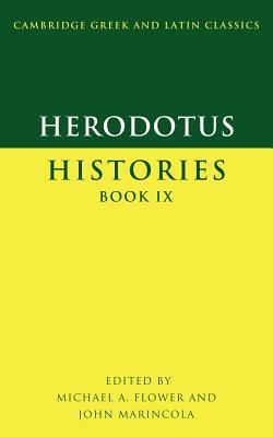 Herodotus: Histories Book IX - Herodotus, and Flower, Michael A. (Editor), and Marincola, John (Editor)