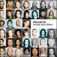 Heroes and Villains - Paloalto