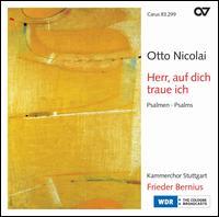 Herr, auf dich traue ich: Psalms by Otto Nicolai - Adolph Seidel (bass); Bruno Michalke (tenor); Christian Rathgeber (tenor); Claudia Ehmann (soprano);...