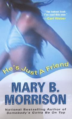He's Just a Friend - Morrison, Mary B